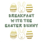 Breakfast with the Easter Bunny 2020